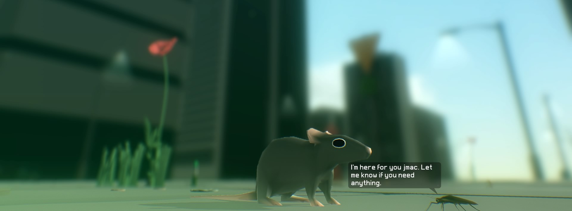 A screenshot from the video game 'Everything'. A roach says to a mouse 'I'm here for you, jmac. Let me know if you need anything.'