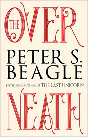The front cover of The Overneath, by Peter S. Beagle. It has no illustration on it.