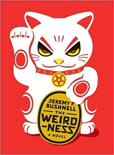 Cover of The Weirdness, a novel by Jeremy P. Bushnell